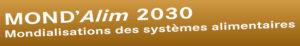 MOND'Alim 2030. Mondialisation des systèmes alimentaires